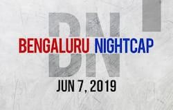 Bengaluru Night Cap June 7