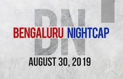 Bengaluru Night Cap August 30