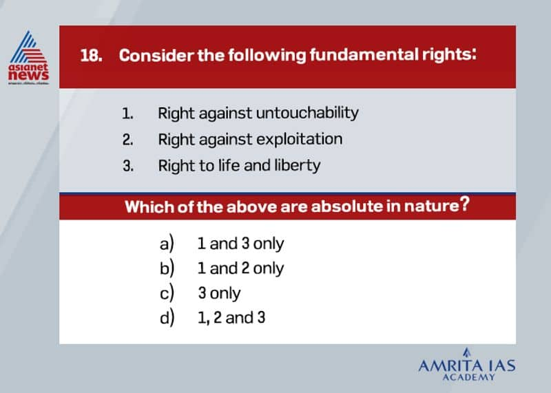 Answer: bArticle 17 abolishes untouchability and forbids its practice in any form.Article 23 prohibits traffic in human beings, begar(forced labor) and other similar forms of forced labor. Article 24 prohibits employment of children below the age of 14 years in any factory, mines or any other hazardous activities like construction work or railway.