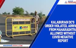 Kalaburagi DC's order violated, arrivals from Maharashtra allowed without COVID negative report