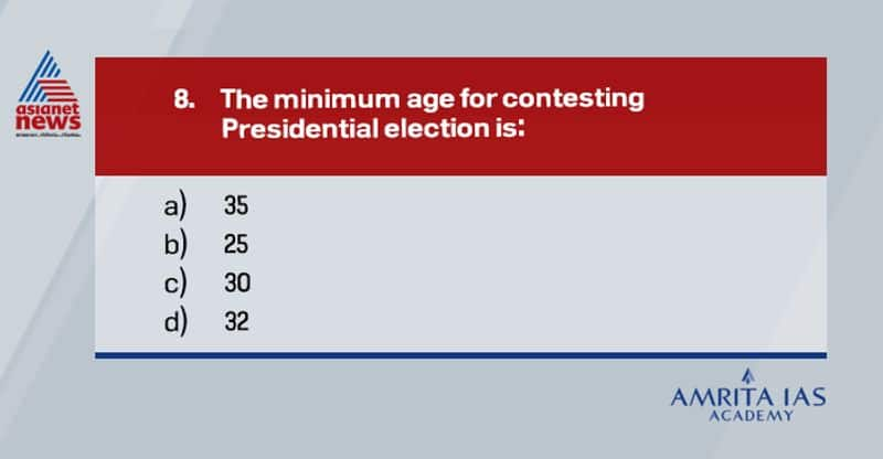 Answer:(a)According to Article 58 of the Constitution, no person shall be eligible for election as President unless he is a citizen of India, has completed the age of thirty-five years and is qualified for election as a member of the House of the People.