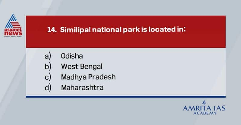 Answer:(a)Similipal National Park is a national park and a tiger reserve in the Mayurbhanj district in Odisha. It is also part of the UNESCO World Network of Biosphere Reserves. Similipal is also home to the Bengal tiger, Asian elephant, and gaur.