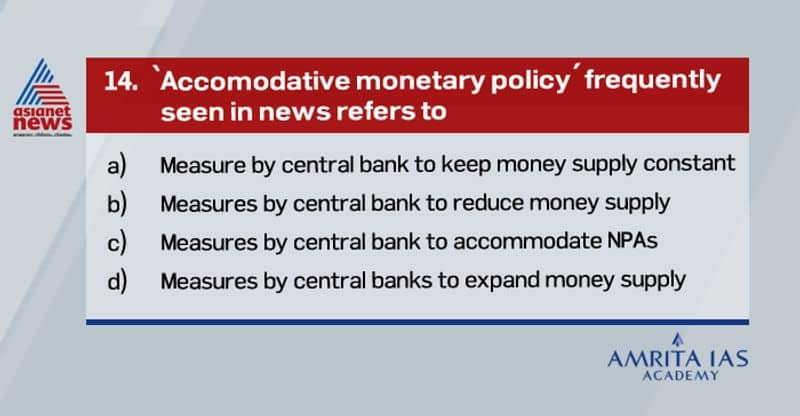 <p><strong>Answer (d)</strong></p>  <p><br /> &nbsp;&nbsp; &nbsp;Accommodative monetary policy is when central banks expand the money supply to boost the economy.&nbsp;<br /> &nbsp;&nbsp; &nbsp;Monetary policies that are considered accommodative include lowering the policy rates such as repo, reverse repo, SLR etc.</p>