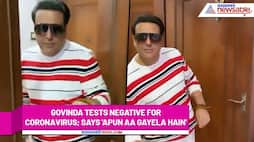 Govinda confirms testing negative for COVID-19; shared a funny video - gps