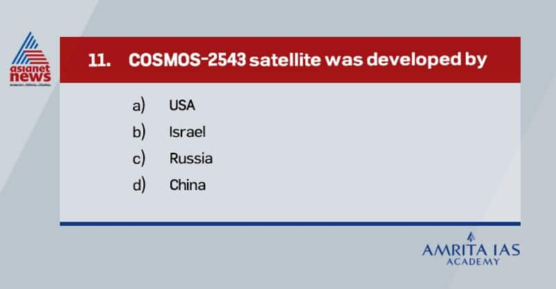 Answer (c) The Russian Defence ministry says that COSMOS-2543 is an inspector satellite to monitor the condition of Russian satellites. However, USA and UK accused it as a space based anti-satellite weapon.