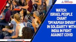 Watch: Israel people chant 'Om Namah Shivay' in solidarity with India in fight against COVID