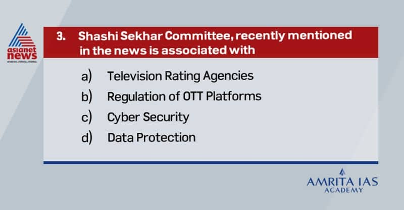 Answer (a) The Information and Broadcasting Ministry has constituted a four-member committee to review the guidelines on television rating agencies. It will be headed by Shashi Sekhar, CEO of Prasar Bharati.